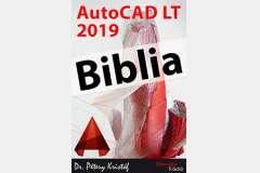 AutoCAD LT 2019 Biblia (angol változat)