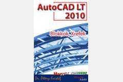 AutoCAD LT 2010 - Blokkok, Xrefek (magyar)