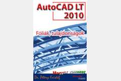 AutoCAD LT 2010 - Fóliák, tulajdonságok (magyar)