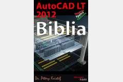 AutoCAD LT 2012 - Biblia  (magyar)