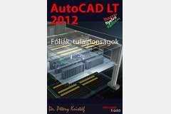 AutoCAD LT 2012 - Fóliák, tulajdonságok (magyar)