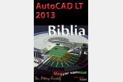 AutoCAD LT 2013 - Biblia (magyar)