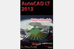 AutoCAD LT 2013 - Rajzmódosítás (magyar)