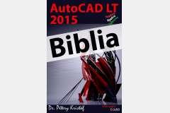 AutoCAD LT 2015 - Biblia (magyar)
