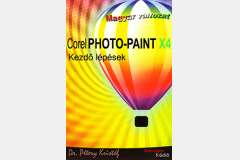 Corel PHOTO-PAINT X4  - Kezdő lépések (magyar)