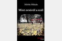 Móritz Mátyás:Mint orsóról a szál