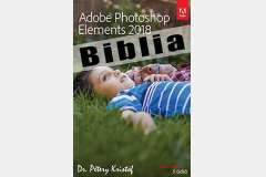 Photoshop Elements 2018 - Kreatívoktól a testre szabásig