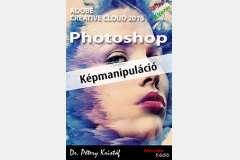 Photoshop CC 2015 - Képmanipuláció (magyar)