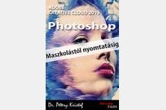 Photoshop CC 2015 - Maszkolástól nyomtatásig (angol)