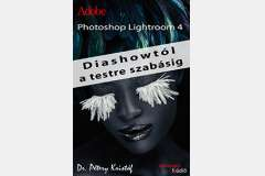 Photoshop Lightroom 4 - Diashowtól testreszabásig