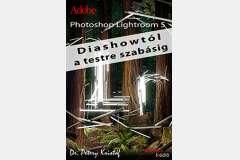 Photoshop Lightroom 5 - Diashowtól testreszabásig