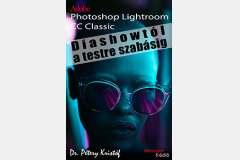 Photoshop Lightroom CC Classic - Diashowtól a testre szabásig