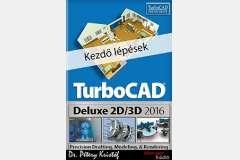 TurboCAD Deluxe 2D/3D 2016 - Kezdő lépések